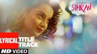 Simran Title Song (Lyrical) | Simran |  Kangana Ranaut | Sachin-Jigar