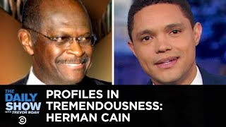 Profiles In Tremendousness - Federal Reserve Board Nominee Herman Cain | The Daily Show