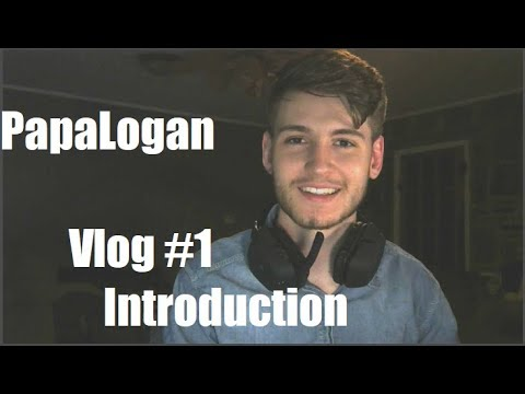 | Papa Logan | Introduction / Channel Purpose  | Vlog#1 |
