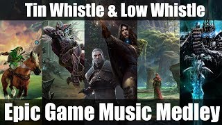 EPIC GAME MUSIC MEDLEY - On Tin Whistle and Low Whistle