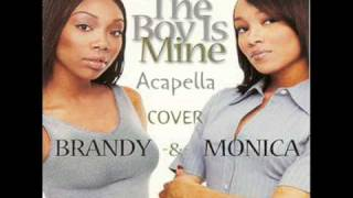 Brandy & Monica - The Boy Is Mine (Acapella COVER)