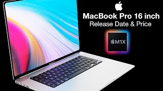 Apple M1X MacBook Pro 16 inch Release Date and Price - July Release Date