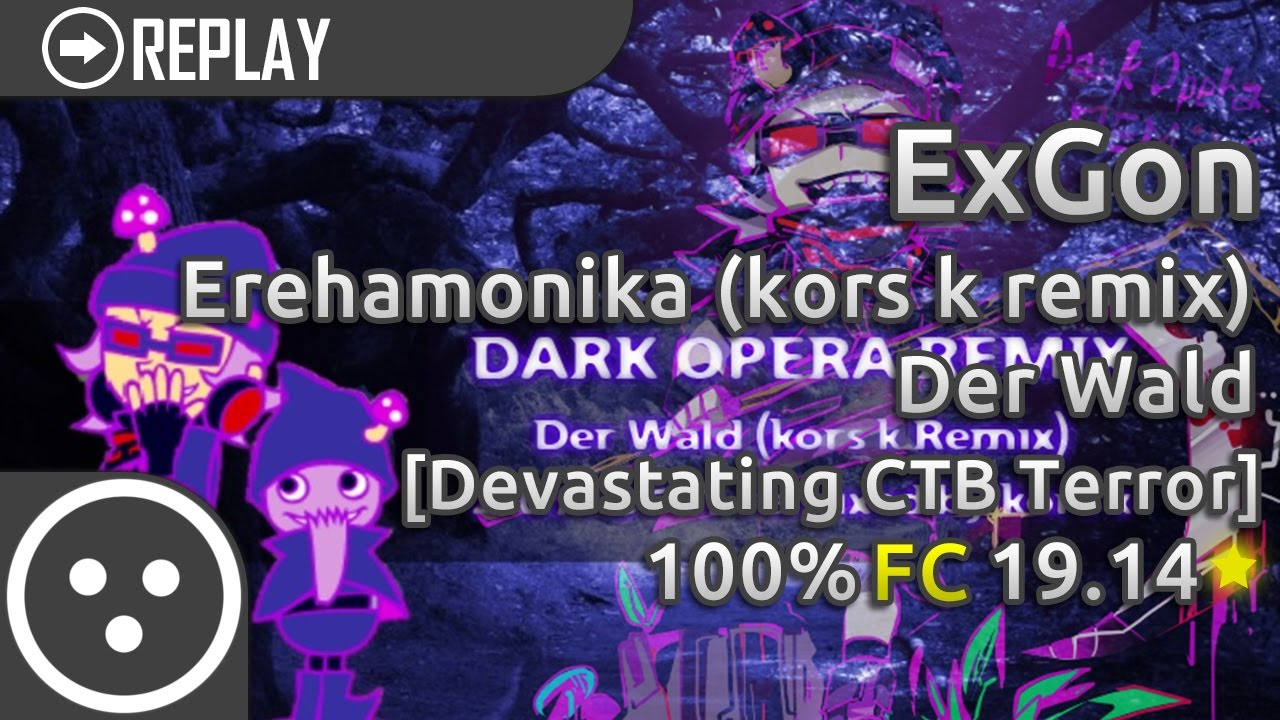 [osu!catch] ExGon | Erehamonika remixed by kors k - Der Wald (kors k Remix)  | 19 14* | SS | Loved