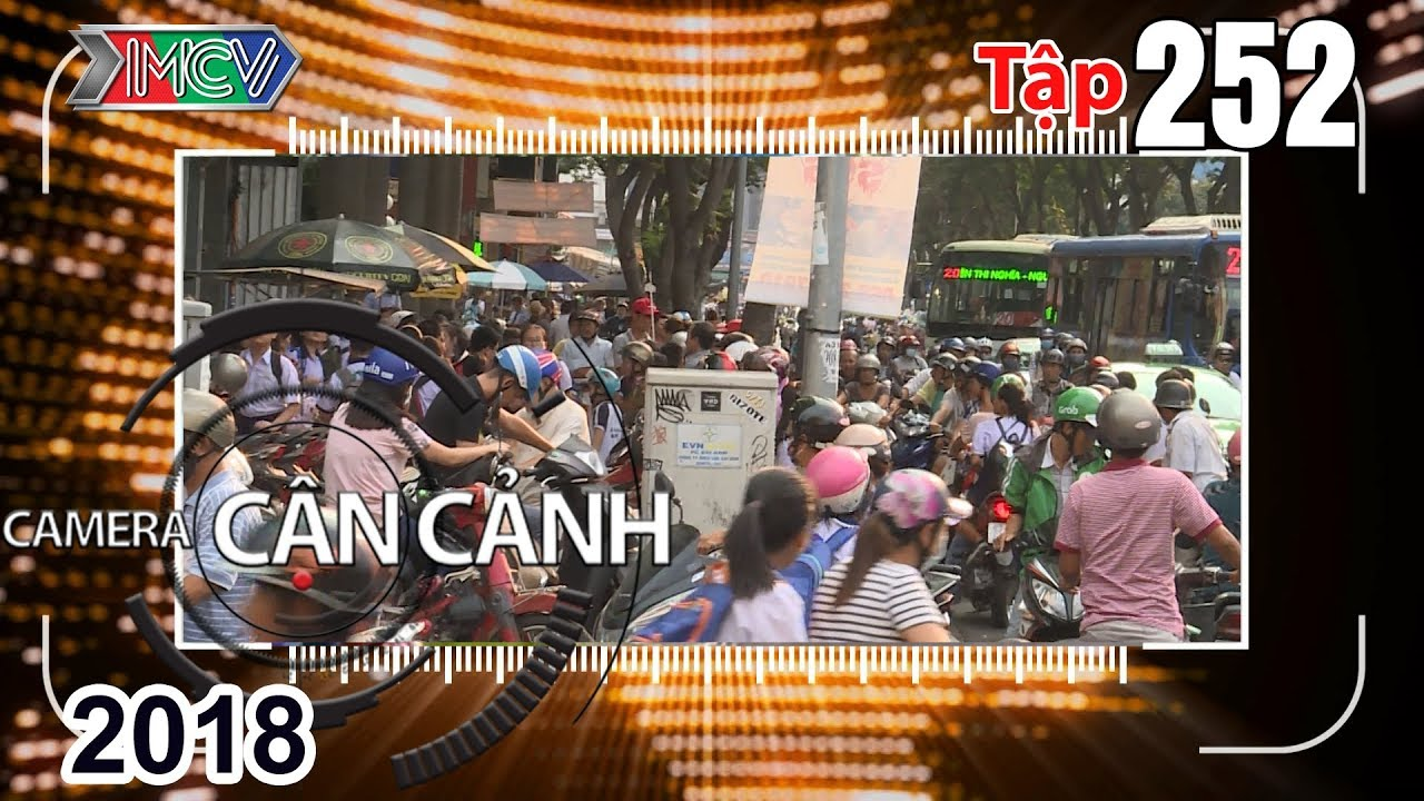 CAMERA CẬN CẢNH | Tập 252 FULL | Nguy hiểm rình rập - Cảnh sát giúp dân - 'Chở sách' | 290