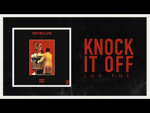 Lud Foe - Knock It Off (Official Audio)