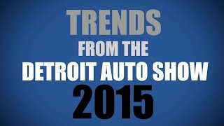 Detroit Top Trends & The Future of the Automotive Industry