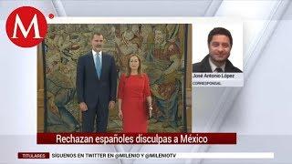 Españoles rechazan disculpas a México