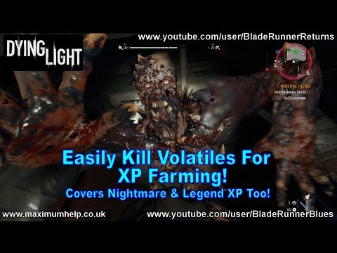 Easily Kill Volatiles For XP Farming! Covers Nightmare Difficulty & Legend XP Too Dying Light PC PS4