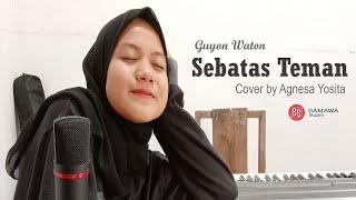 Sebatas Teman - Guyon Waton (Cover by Agnesa Yosita)