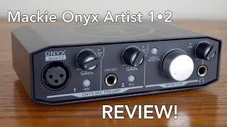 Mackie Onyx Artist 1•2 Review