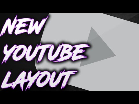 How to Get the New Youtube Layout 2017