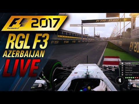 F1 2017 RGL F3 AZERBAIJAN LIVE
