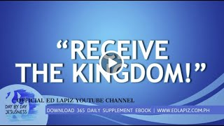 "Ed Lapiz - ""RECEIVE THE KINGDOM!""  /Latest Sermon Review New Video (Official Channel 2020)"