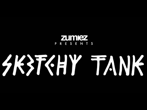 Zumiez Presents Sketchy Tank: Hava-Sketchy Weekend