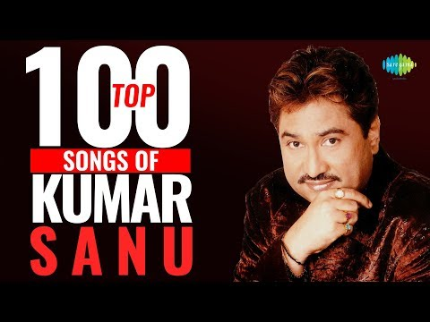 Top 100 Songs Of Kumar Sanu  कुमार साणु के 100 गाने   Hd Songs  One Stop Jukebox