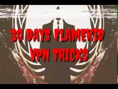 FLAMEKID VPN [30 DAYS PREMIUM ACC ]