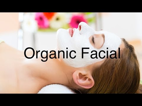 How To Do Organic Facial At Home : SALON QUALITY RESULTS