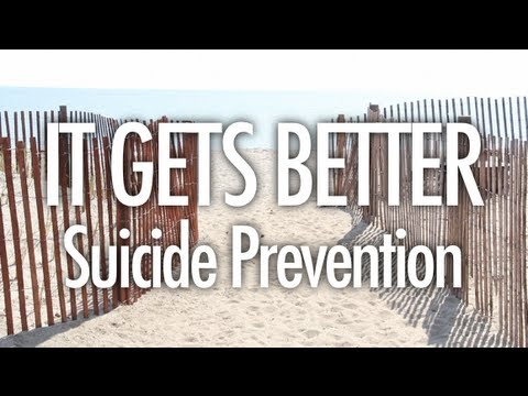 It Gets Better (Suicide Prevention)