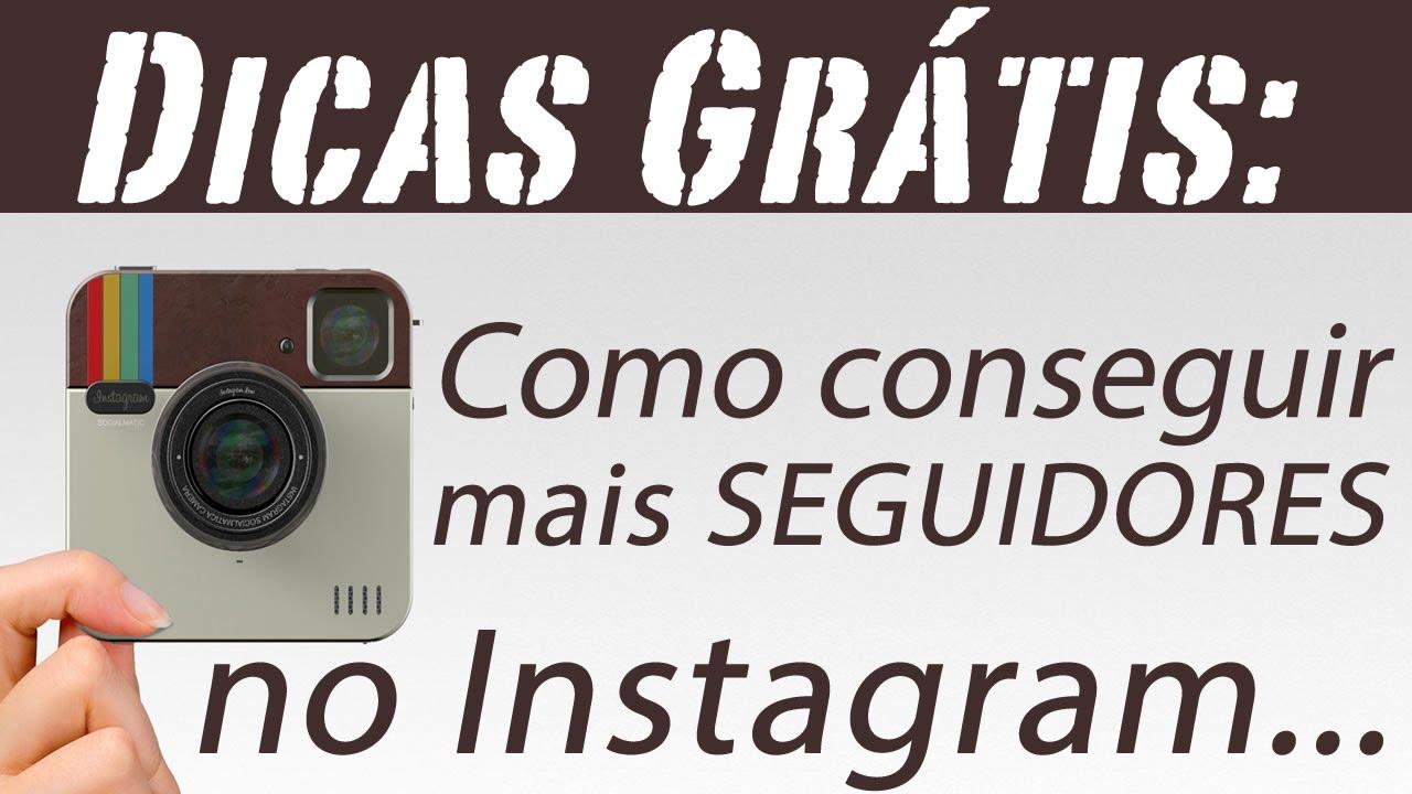ganhar dinheiro como conseguir seguidores no instagram dicas que todos podem fazer youtube