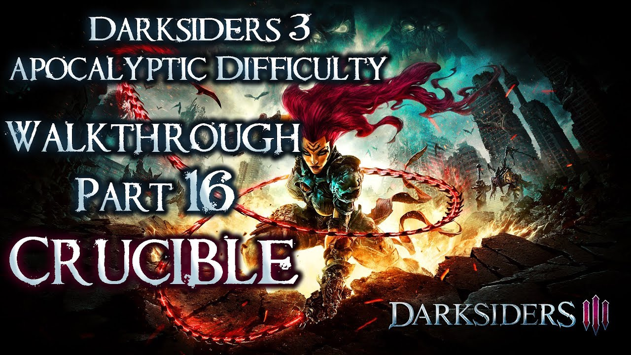 Darksiders 3 Walkthrough Part 16 (Crucible DLC, All 101 Waves, Apocalyptic  Difficulty)