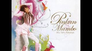 [FULL ALBUM] Pinkan Mambo - Aku Tahu Rasanya [2006]