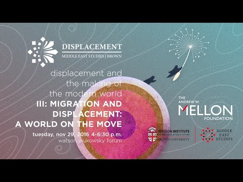 Mellon Sawyer Seminar on Displacement | Migration and Displacement: A World on the Move