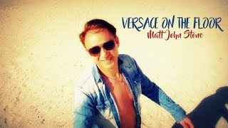 MATT JOHN STONE VERSACE ON THE FLOOR ( Bruno Mars vs David Guetta )