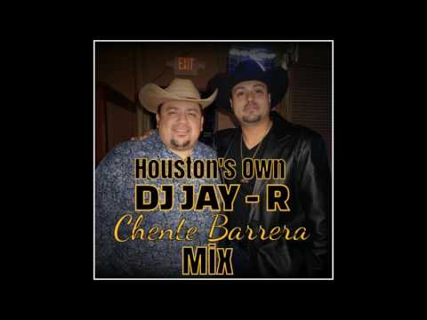 Ultimate Chente Barrera mix by DJ JAY- R
