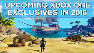Top 10 Upcoming XBOX ONE Exclusives in 2016! (60FPS)