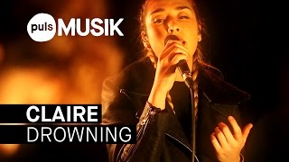 Claire - Drowning (PULS Live Session)