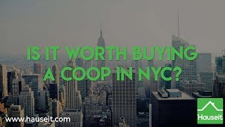 Is it Worth Buying a Coop in NYC? (2019) | Hauseit®