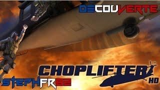 Choplifter HD - L'Homme qui tombe à pic - Découverte - FR PC
