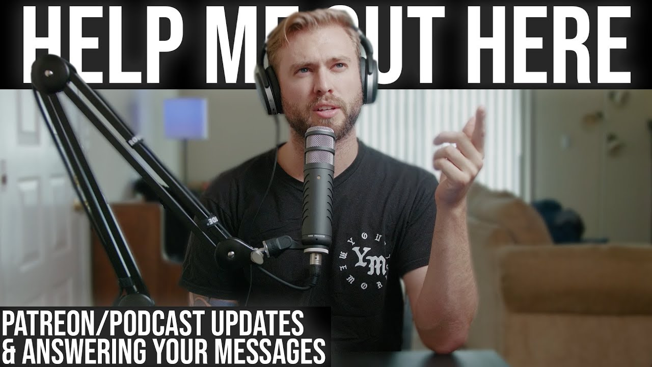 Patreon/Podcast Updates & Answering Your Messages - Help Me Out Here  Podcast #022