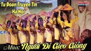 Múa NGƯỜI ĐI GIEO GIỐNG   Tu đoàn Truyền Tin TGP Hà Nội