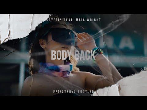 Gryffin feat. Maia Wright - Body Back (Frizzyboyz Bootleg) Official Videoclip HQ