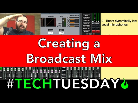 Creating a Broadcast Mix - #AscensionTechTuesday - EP045