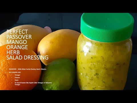 PERFECT PASSOVER MANGO ORANGE HERB SALAD DRESSING FOR ALL OCCASIONS