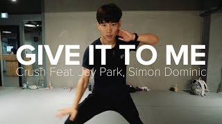 give it to me crush feat jay park simon dominic koosung jung choreography