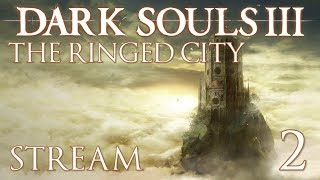 Dark Souls 3: The Ringed City Part 2