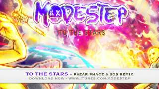Modestep - To The Stars (Phear Phace & SOS Remix)