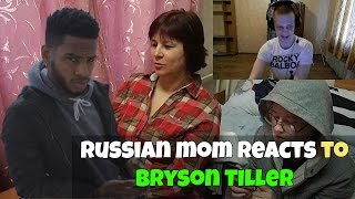 RUSSIAN MOM REACTS to BRYSON TILLER (REACTION)