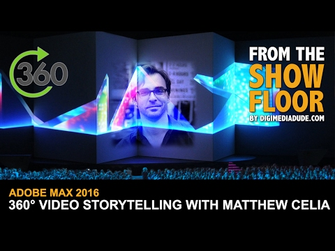 Interview With Matthew Celia About Storytelling In 360-Degrees @ Adobe MAX 2016