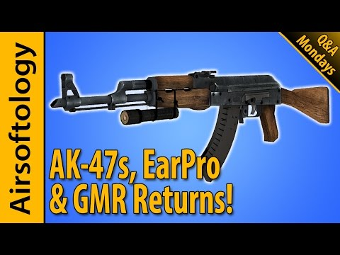 AK-47s, Ear Protection and the Return of GMR | Airsoftology Mondays