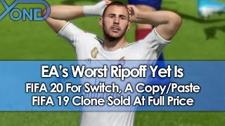 ea-39-s-worst-ripoff-yet-is-fifa-20-switch-a-barebones-copy-paste-fifa-19-clone-sold-at-full-price