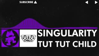 [Dubstep] - Tut Tut Child - Singularity [Monstercat EP Release]