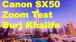 Burj Khalifa [HD] - Canon SX50 Zoom Test in Dubai