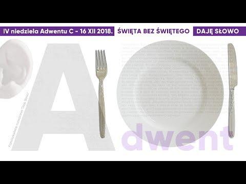 Święta bez Świętego: Daję Słowo - IV niedziela Adwentu C - 23 XII 2018