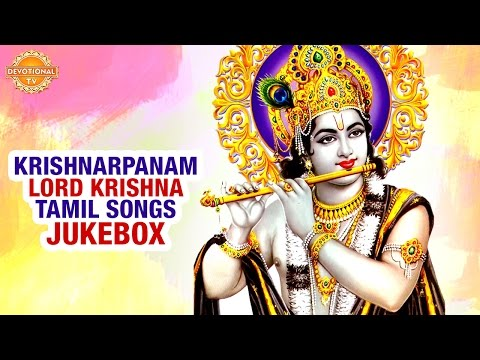 Lord Krishna Tamil Devotional Songs | Krishnarpanam Songs Jukebox | DevotionalTV