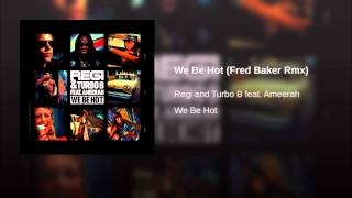 We Be Hot (Fred Baker Rmx)