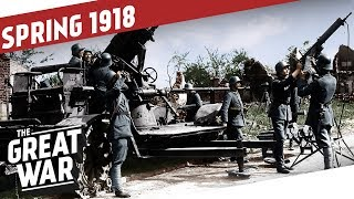 The Western Front Awakens - Peace In The East I THE GREAT WAR Summary Part 13